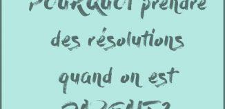 Pourquoi prendre des résolutions quand on est parfait ?